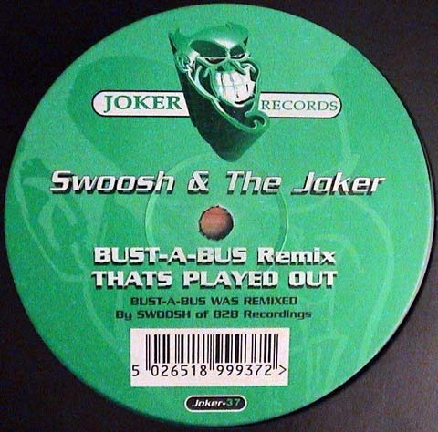 SWOOSH & THE JOKER - Bust-A-Bus Remix / That's Played Out - 12 inch x 1