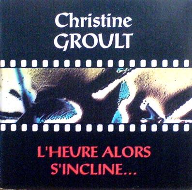 GROULT, CHRISTINE - L'Heure Alors S'Incline - CD single