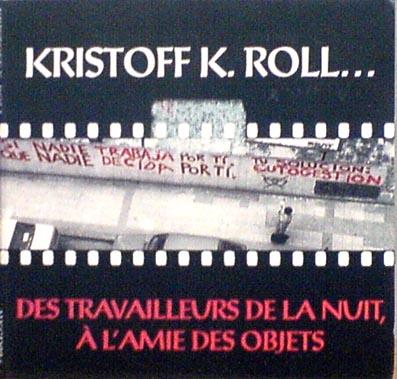 ROLL, KRISTOFF K. - Des Travailleurs De La Nuit, A L'Amie Des Objets - CD single