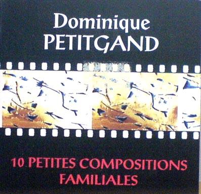 PETITGAND, DOMINIQUE - 10 petites Compositions Familiales - CD single