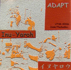 INU YAROH - Adapt - CD single