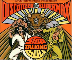 DISCOTIZER AND SUPERMAX - Stop Talking Bull 1/2 - CD single
