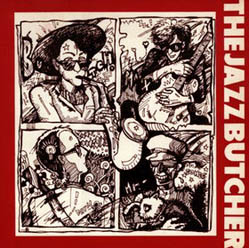 Jazz Butcher, The