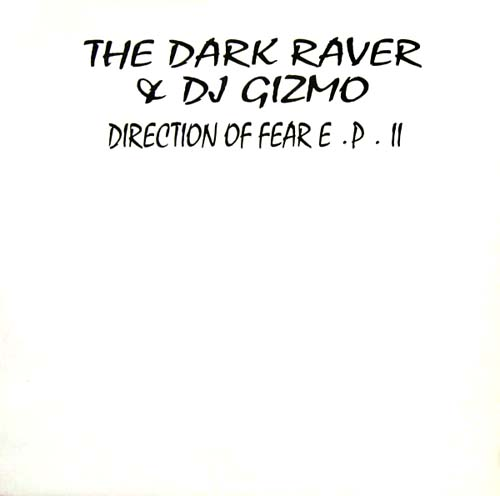 dark raver, the & dj gizmo direction of fear e.p. ii