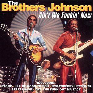BROTHERS JOHNSON - Ain't We Funkin' Now - CD
