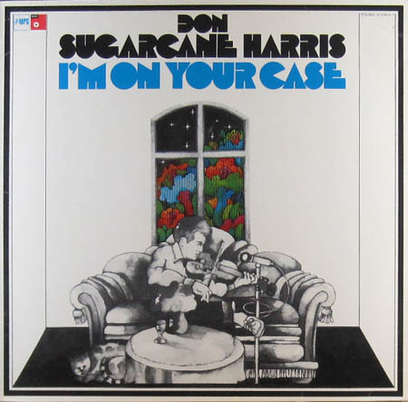 DON SUGARCANE HARRIS - I'm On Your Case - LP