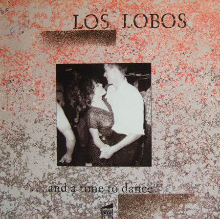 LOS LOBOS - And A Time To Dance - 33T
