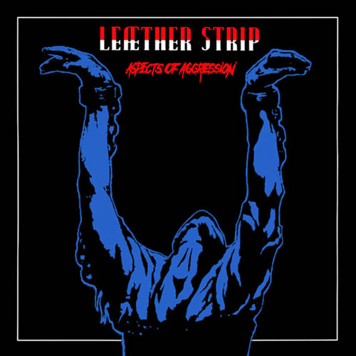 LEATHER STRIP - Aspects Of Aggression - Maxi x 1