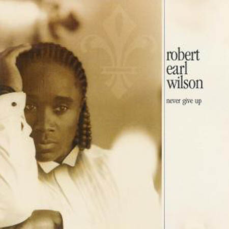 WILSON, ROBERT EARL - Never Give Up - 33T