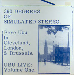 Pere Ubu 390 Degrees Of Simulated Stereo